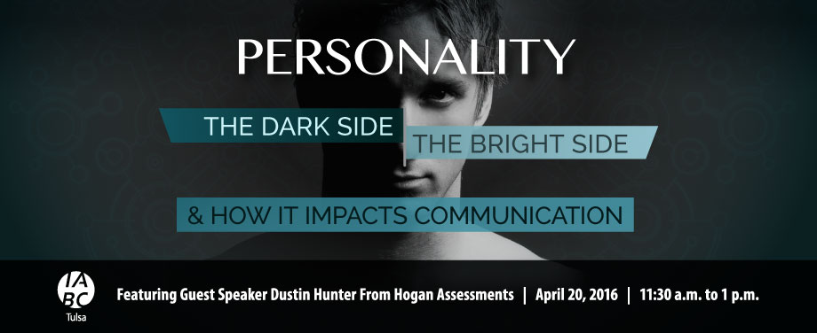 April Luncheon – Personality: The Dark Side, the Bright Side and How it Impacts Communication