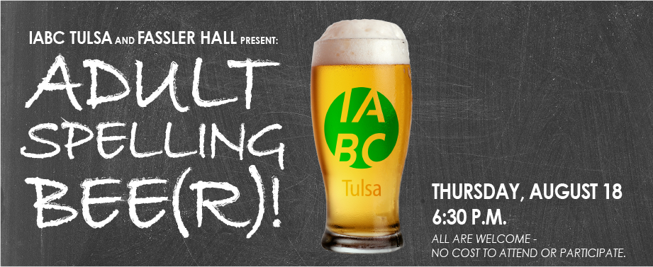 Join IABC/Tulsa and Fassler Hall for our Adult Spelling Bee(r) on Aug. 18!