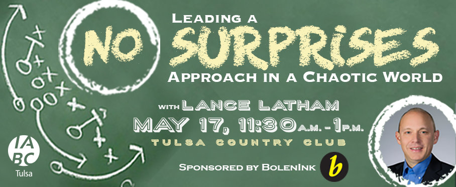 "Join Us for Our May Luncheon: Leading a ""No-Surprises"" Approach in a Chaotic World, sponsored by BolenInk"