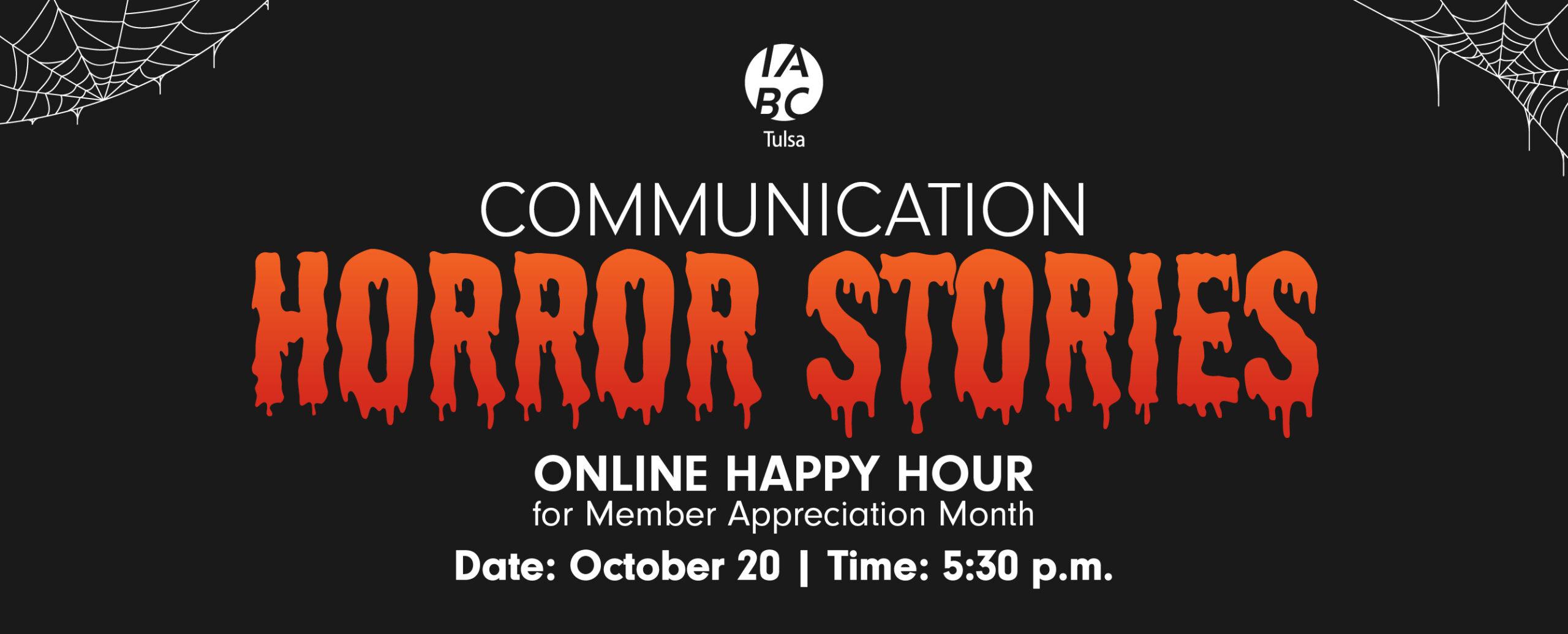Communication Horror Stories Online Happy Hour